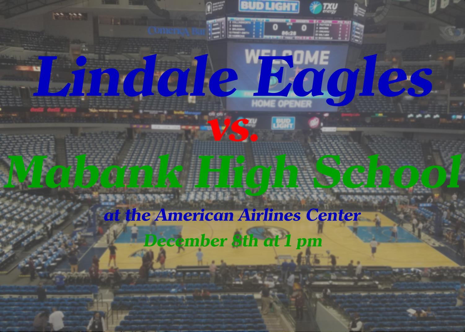 The Boys varsity basketball team will play Mabank High School on December 8th at 1 pm. The game will take place at the American Airlines Center in Dallas.