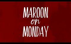 Maroon Monday